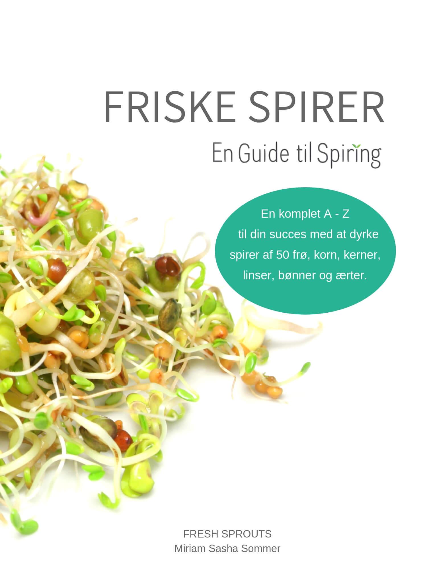 FRISKE SPIRER En Guide til Spiring af Miriam Sasha Sommer